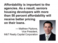 Matt Pipitone of M&T Realty Capital Corp quote: Affordability is important to Fannie Mae and Freddie Mac.