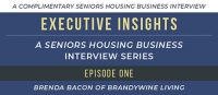 Executive Insights, Brenda Bacon, CEO, Brandywine Living